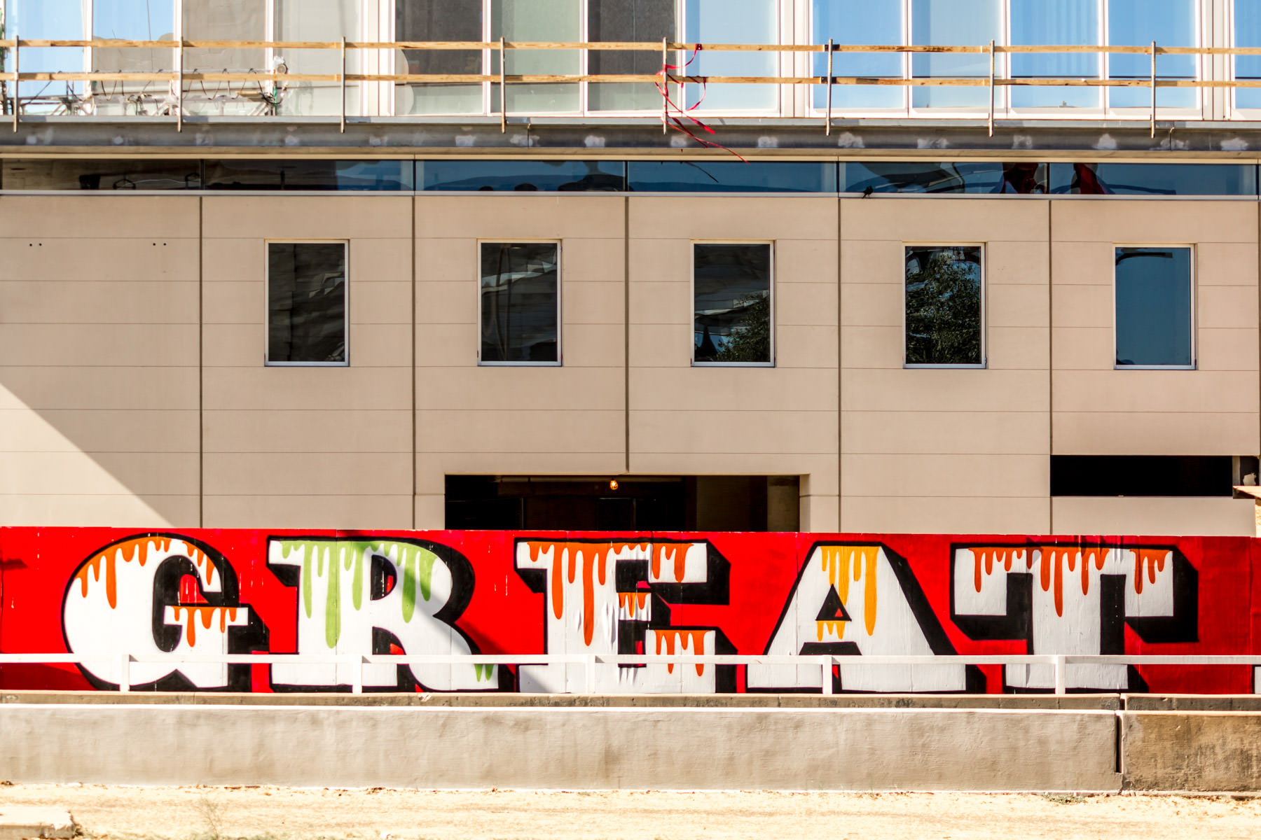 An affirmation spotted in the Dallas Arts District at the construction site of the Museum Tower.